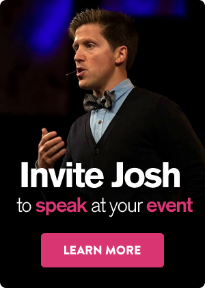 Invite Josh to Speak